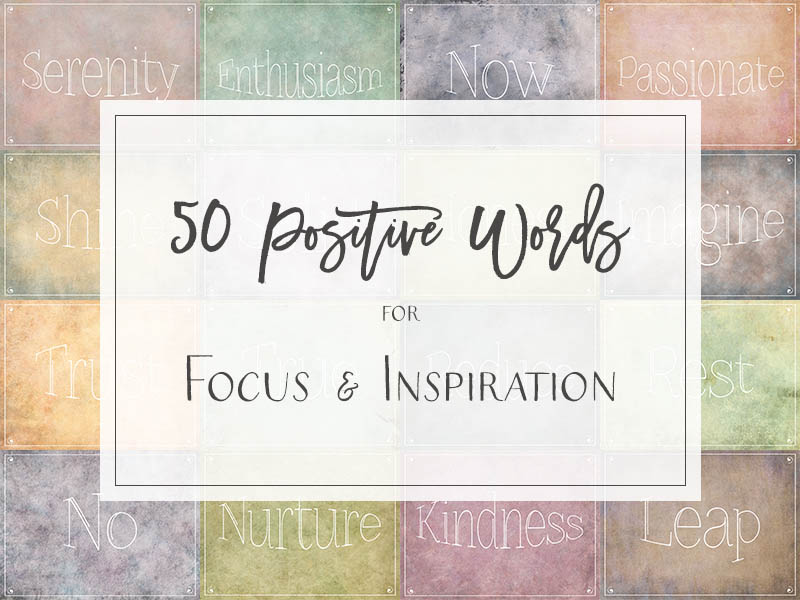 50 Positive Words For Focus & Inspiration